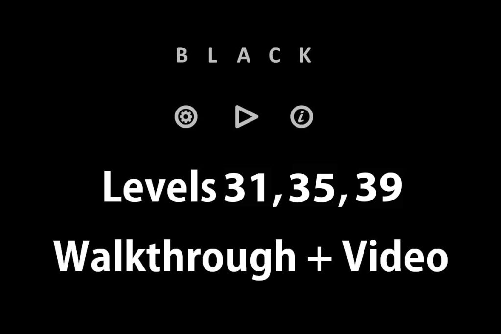 black level 31,35,39 solutions