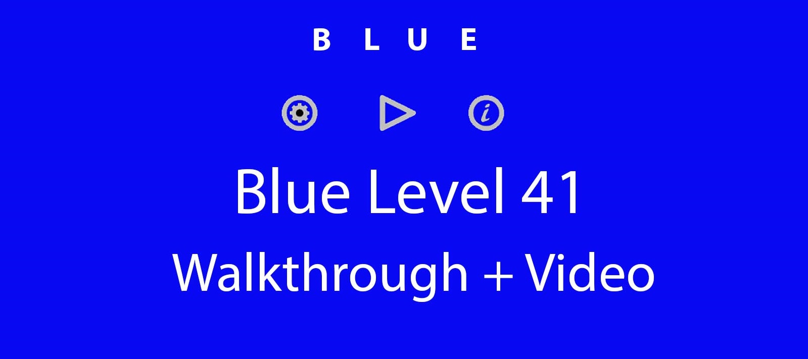 Blue Level 41 Complete Walkthrough and Hints