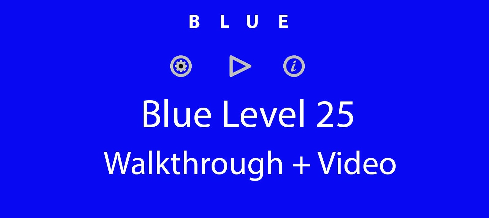 Blue Level 25 Complete Walkthrough and Hints