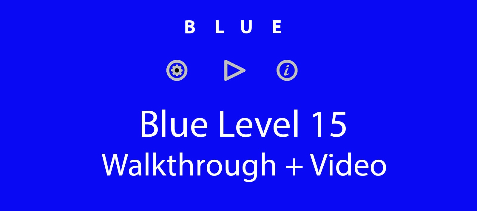 Blue Level 15 Complete Walkthrough and Hints