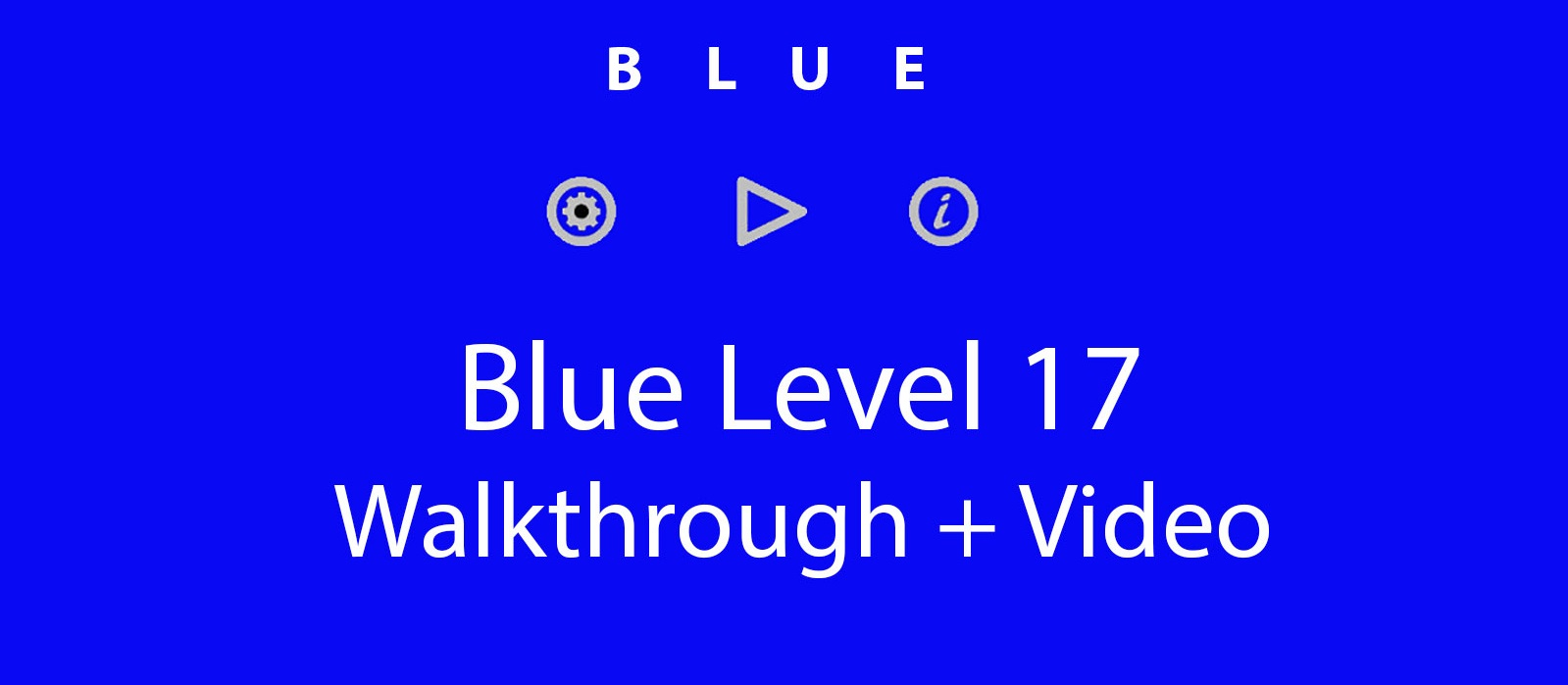 Blue Level 17 Complete Walkthrough and Hints