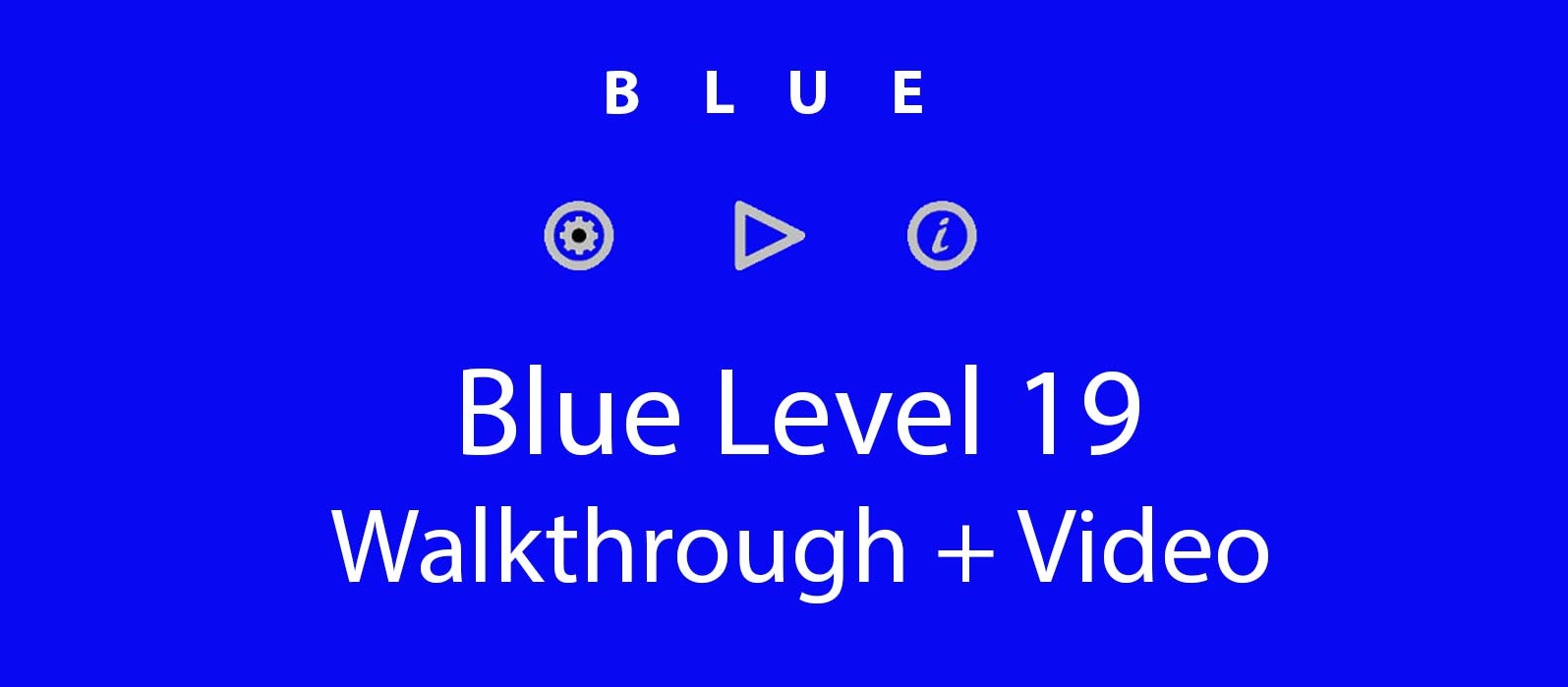 Blue Level 19 Complete Walkthrough and Hints