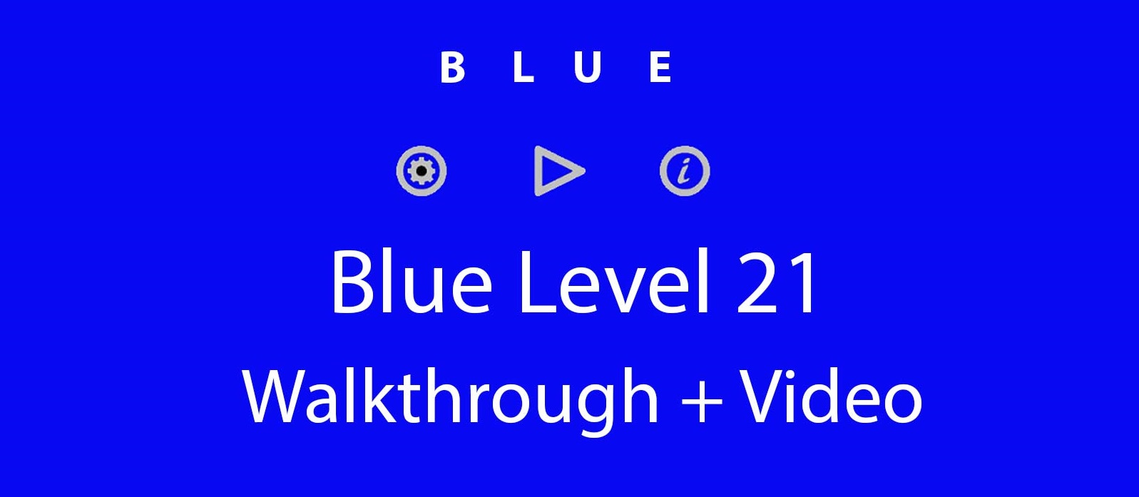 Blue Level 21 Complete Walkthrough and Hints