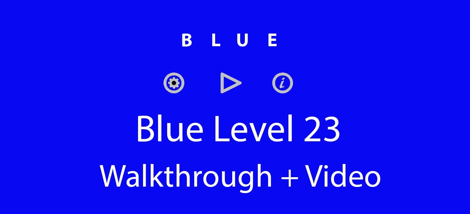 Blue Level 23 Complete Walkthrough and Hints