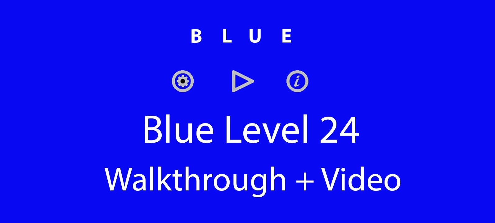 Blue Level 24 Complete Walkthrough and Hints