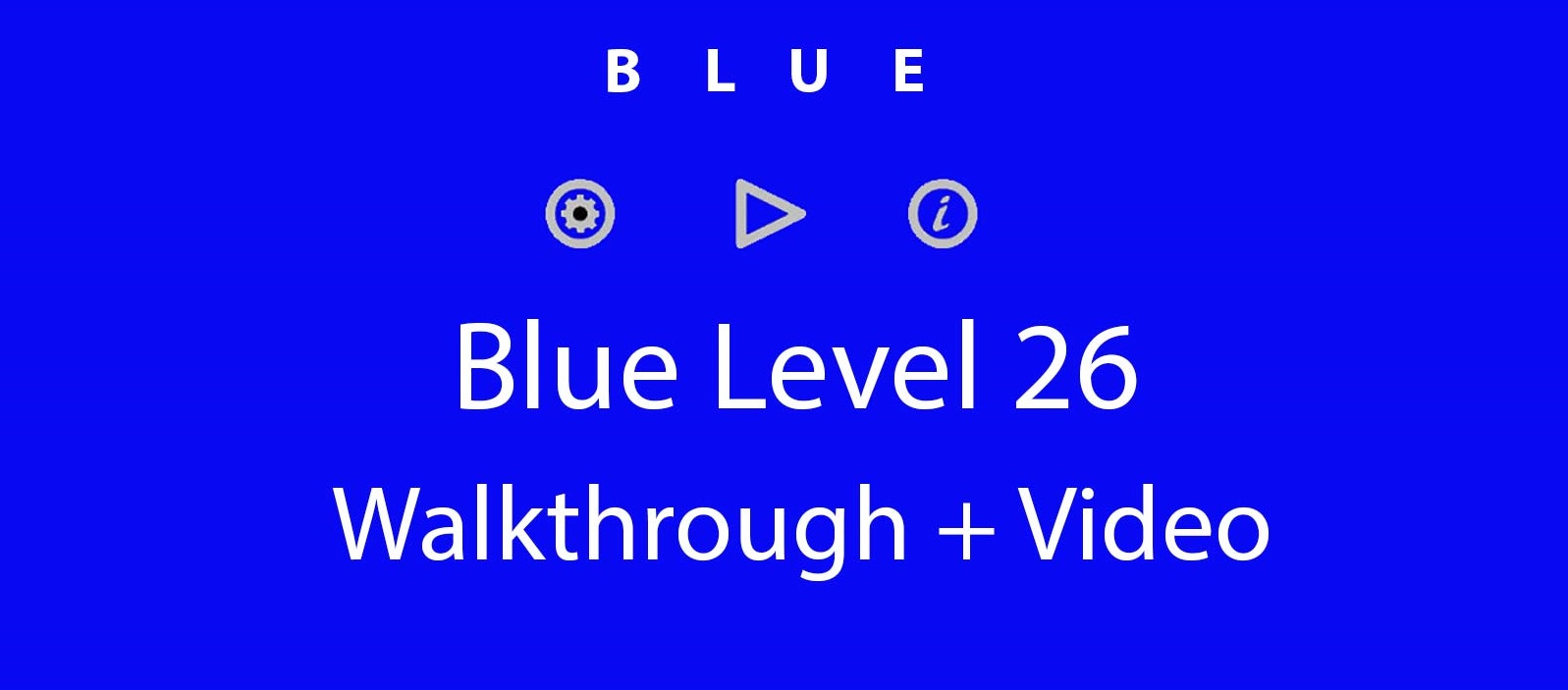 Blue Level 26 Complete Walkthrough and Hints