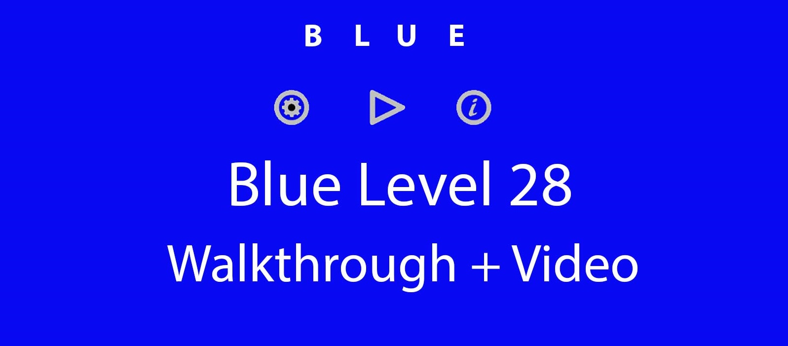 Blue Level 28 Complete Walkthrough and Hints