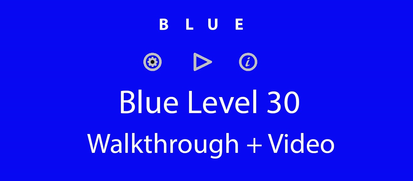 Blue Level 30 Complete Walkthrough and Hints