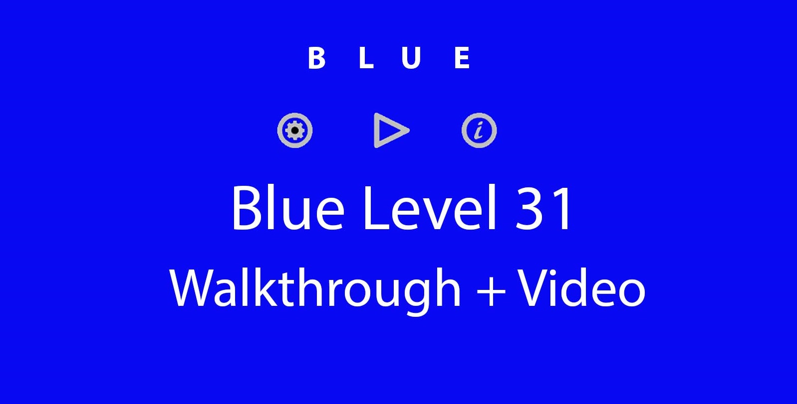 Blue Level 31 Complete Walkthrough and Hints
