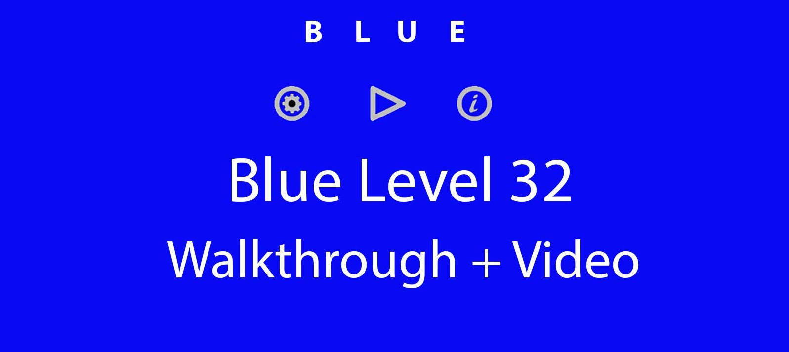 Blue Level 32 Complete Walkthrough and Hints