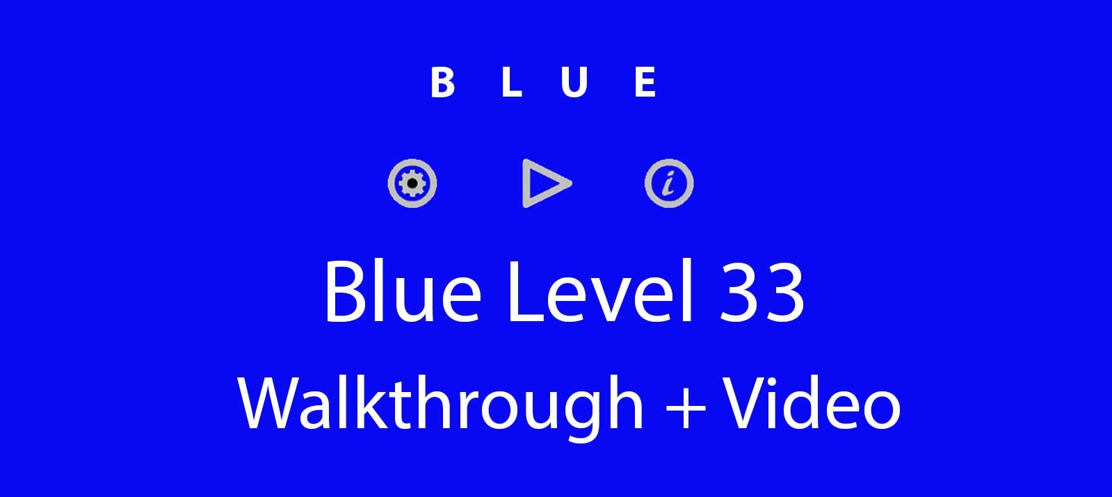 Blue Level 33 Complete Walkthrough and Hints
