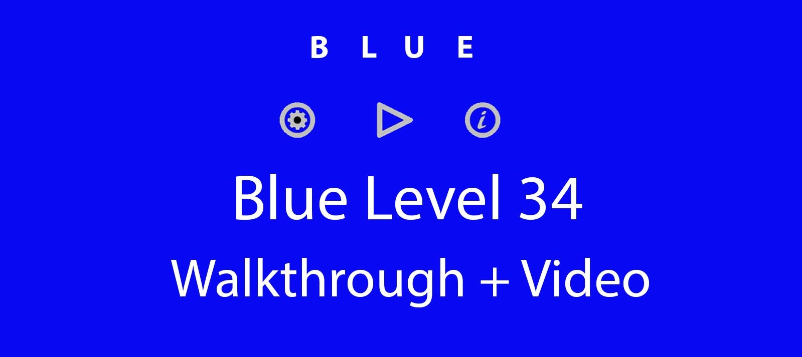 Blue Level 34 Complete Walkthrough and Hints