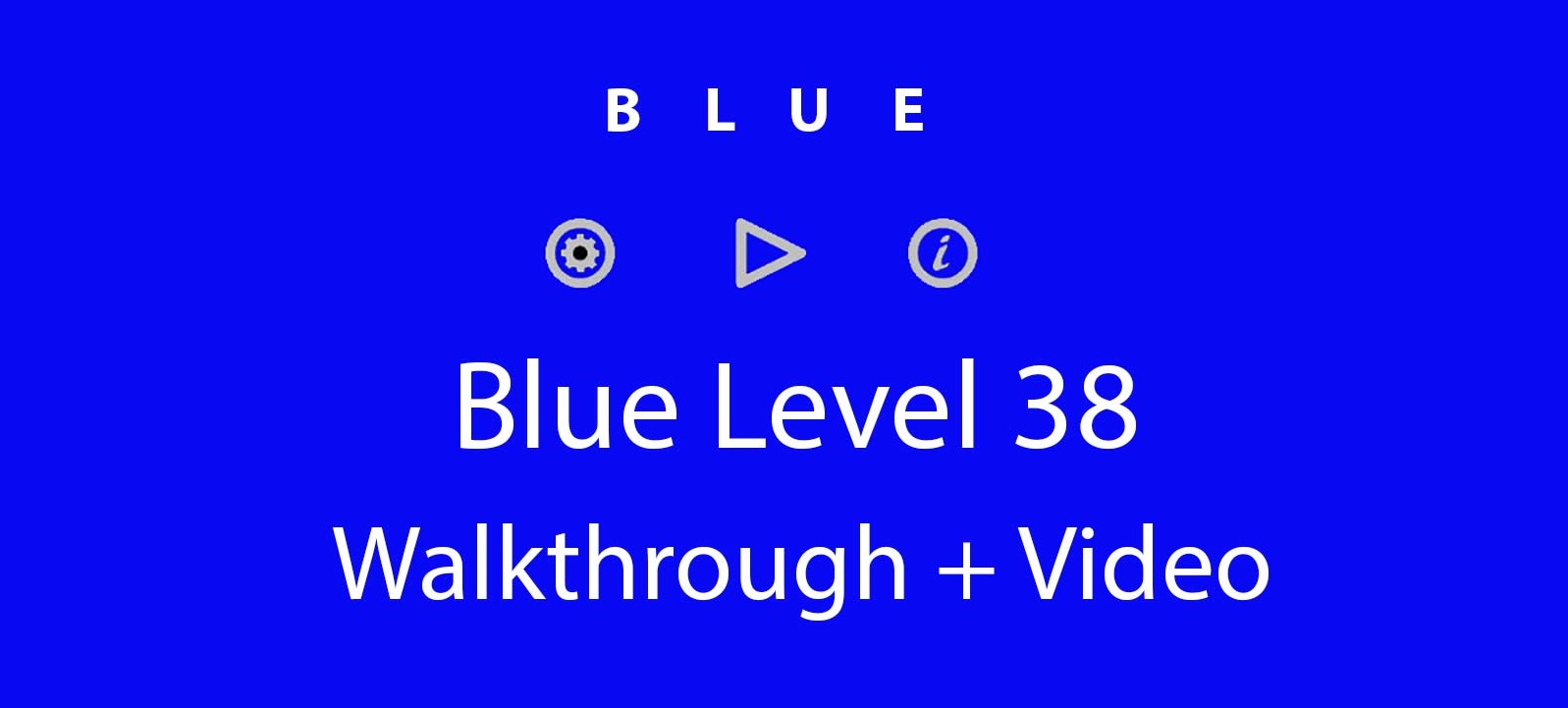 Blue Level 38 Complete Walkthrough and Hints