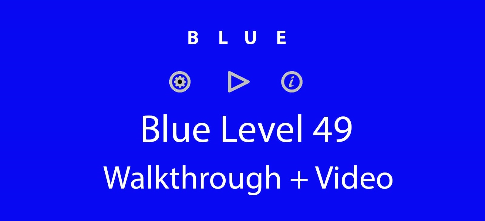 Blue Level 49 Complete Walkthrough and Hints