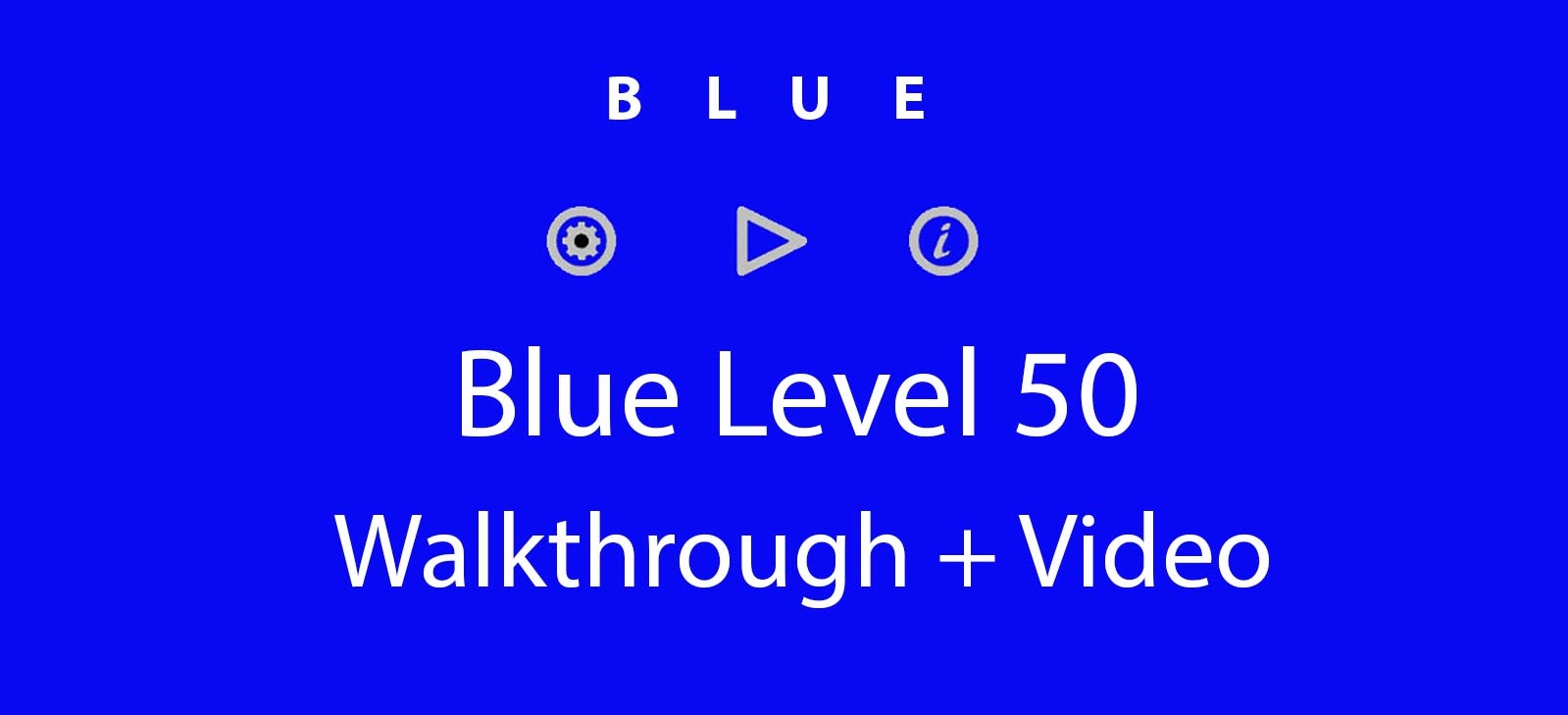 Blue Level 50 Complete Walkthrough and Hints