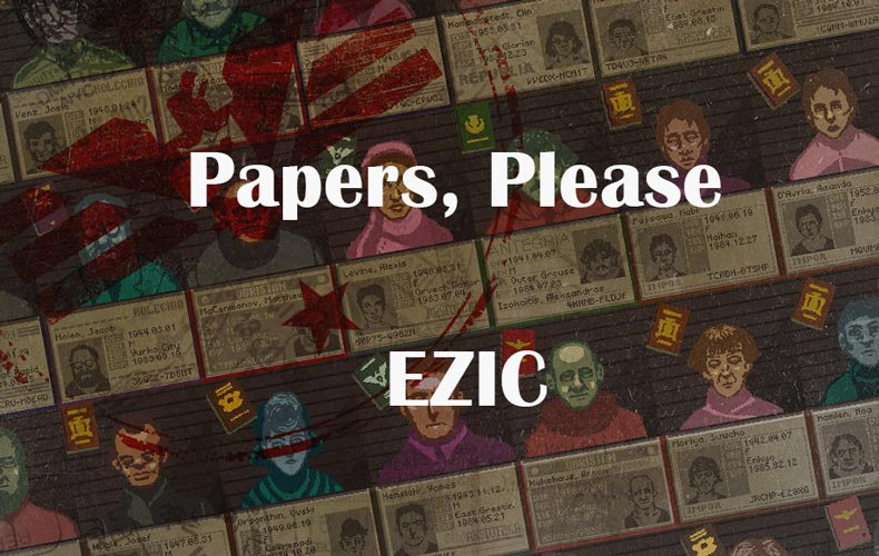 papaers-please-ezic