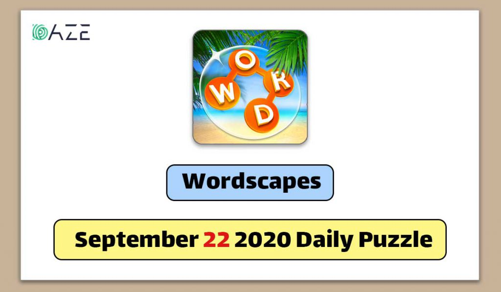 wordscapes september 22 2020 daily puzzle