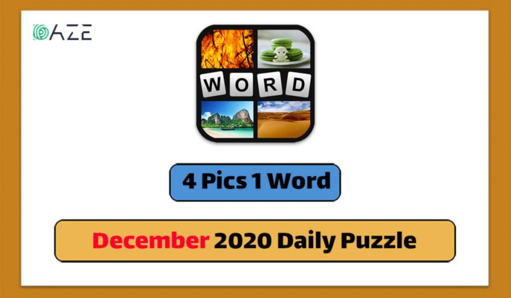 4 pics 1 word december 2020 daily puzzle