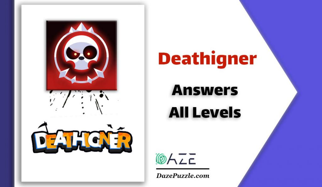 Deathigner all levels answers