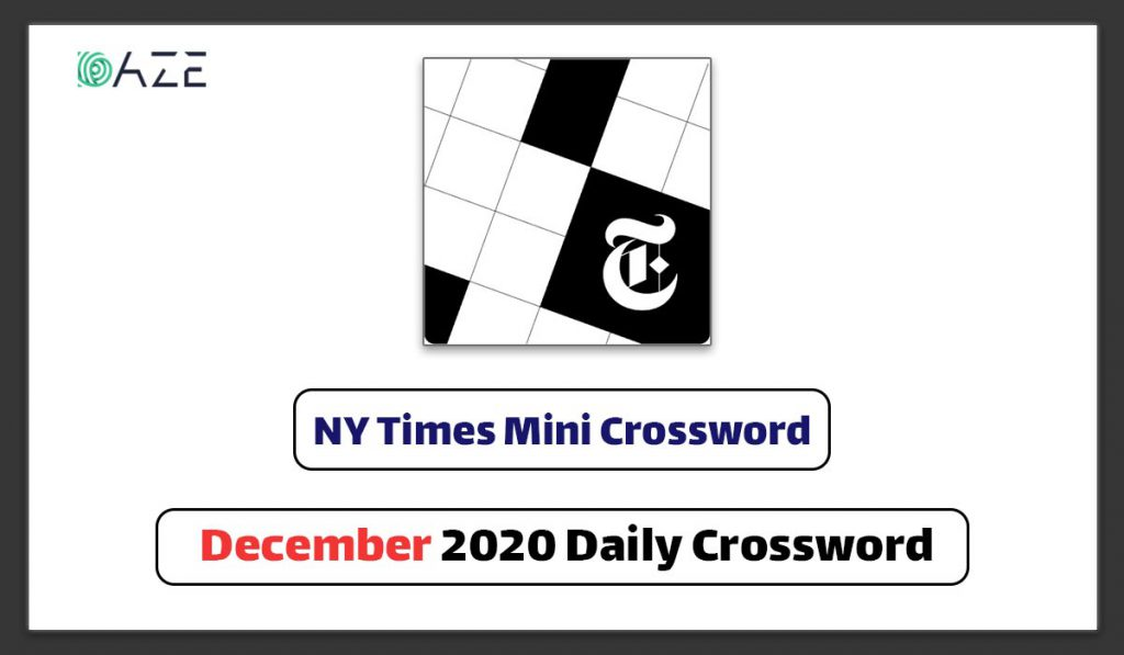 ny times december 2020 mini crossword clue