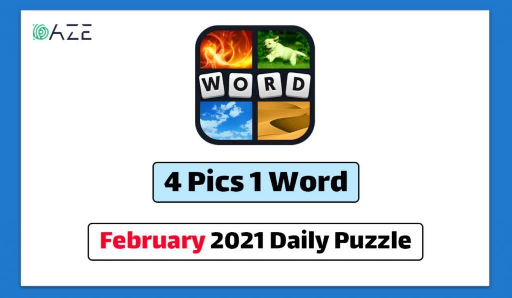 4 pics 1 word february 2021 daily puzzle