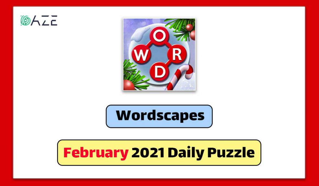 wordscapes february 2021 daily puzzle