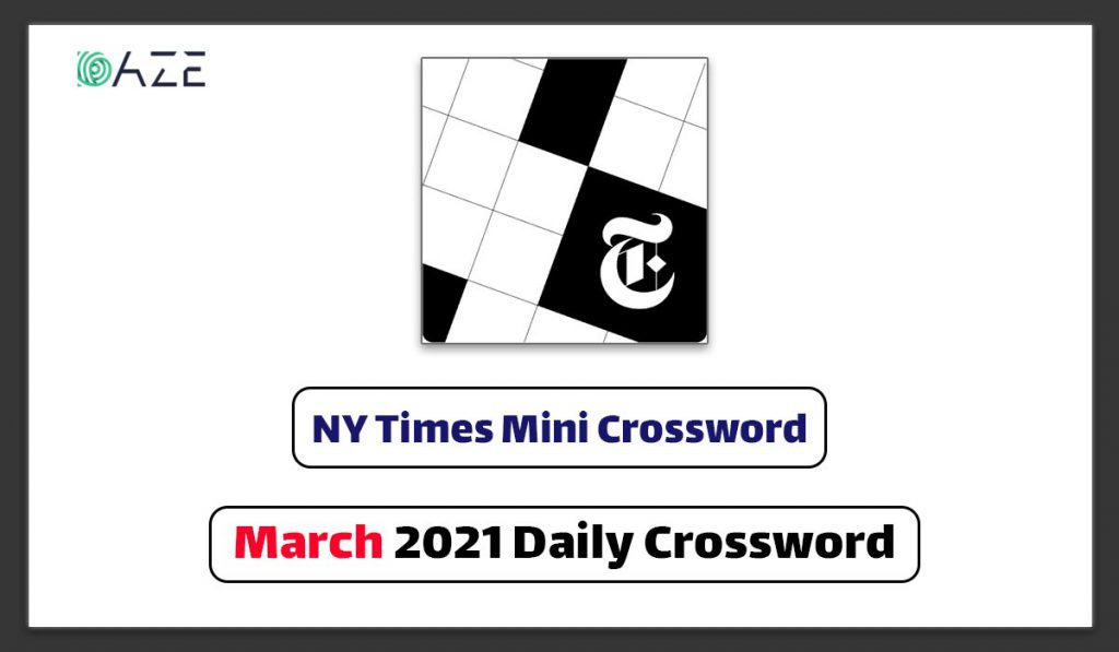 ny times mini crossword clue march 2021