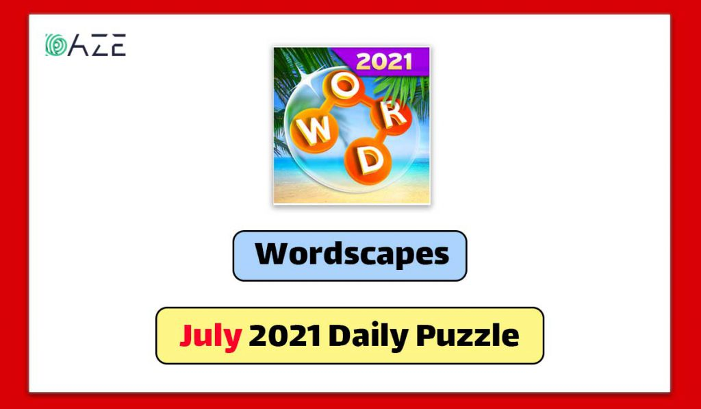 wordscapes july 2021 daily puzzle