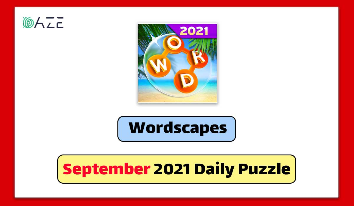 Wordscapes September 24 2021 Daily Puzzle Answers - Daze ...